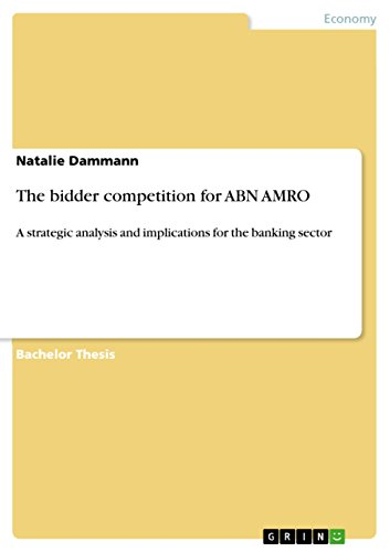 the-bidder-competition-for-abn-amro-a-strategic-analysis-and-implications-for-the-banking-sector
