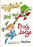 Pigtails and Froglegs: A Family Cookbook from Neiman Marcus