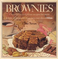 Brownies: Over One Hundred Scrumptious Recipes for More Kinds of Brownies Than You Ever Dreamed of, Burum, Linda
