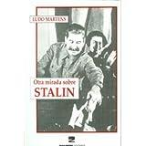 Otra Mirada Sobre Stalin