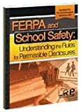 img - for FERPA and School Safety: Understanding the Rules for Permissible Disclosures book / textbook / text book