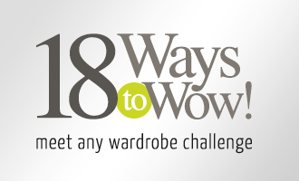 18 Ways to Wow! Meet any wardrobe challenge.