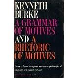 A Grammar of Motives, and a Rhetoric of Motives