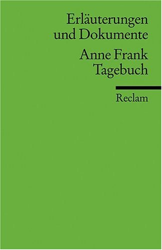 Erläuterungen und Dokumente zu Anne Frank: Tagebuch