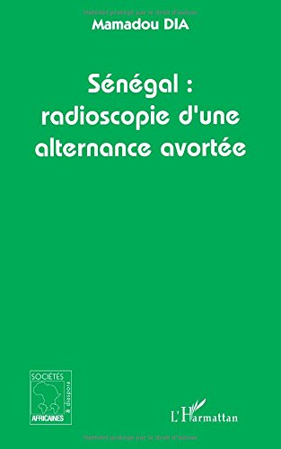 Sénégal Radioscopie d'une Alternance Avortee