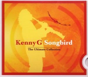 Kenny G - Songbird: The Ultimate Collection - Lyrics2You