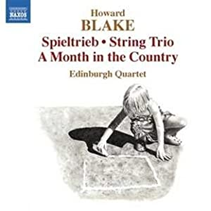 Blake: Spieltrieb; String Trio; A Month in the Country