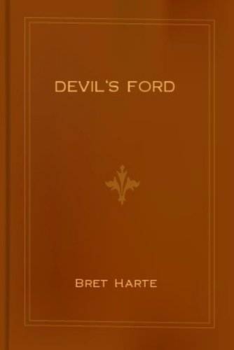 DEVIL'S FORD (GOLD IN FRONTIER AMERICA)