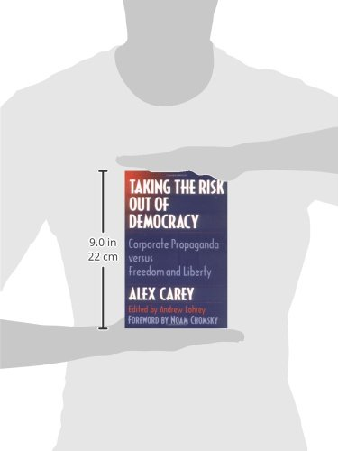 Taking the Risk Out of Democracy: Corporate Propaganda Versus Freedom and Liberty (The History of Communication)