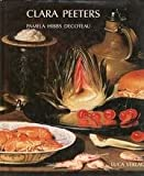 Clara Peeters: 1594-ca. 1640 : and the development of still-life painting in northern Europe (Flemish painters in the circle of the great masters) (3923641389) by Pamela Hibbs Decoteau
