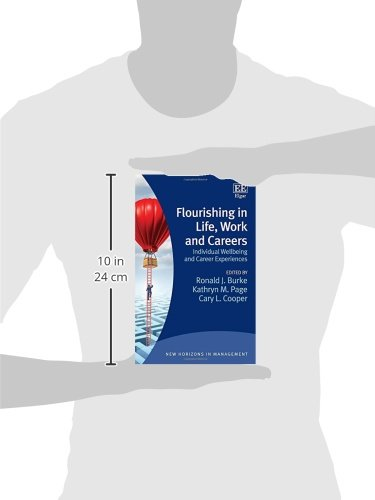 Flourishing in Life, Work and Careers: Individual Wellbeing and Career Experiences (New Horizons in Management Series)