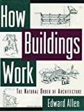 How Buildings Work: The Natural Order of Architecture (0195026055) by Edward Allen
