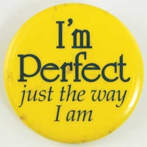 I`m Perfect Just the Way I Am pin