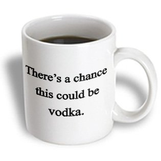 3dRose There's a Chance This Could Be Vodka Ceramic Mug, 11-Ounce (Pic Could compare prices)