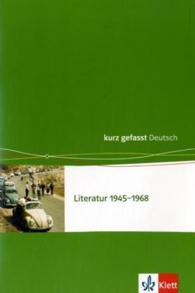 Deutschland nach 1945 - kurz gefasst: Literatur 1945-1968