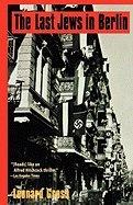 Last Jews in Berlin by Leonard Gross