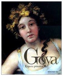 Goya. L'opera pittorica