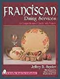 Franciscan Dining Services: A Comprehensive Guide with Values (0764301586) by Jeffrey B. Snyder