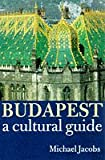 Budapest: A Cultural Guide (0192100017) by Jacobs, Michael