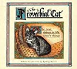 img - for The Proverbial Cat: Feline Inspirations book / textbook / text book