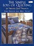 The Simple Joys of Quilting: 30 Timeless Quilt Projects (That Patchwork Place) (1564773833) by Hanson, Joan