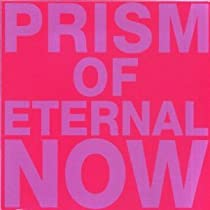 Big Sale Best Cheap Deals Prism of Eternal Now [Vinyl]
