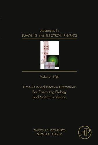 Time Resolved Electron Diffraction: For Chemistry, Biology And Material Science: 184 (Advances In Imaging And Electron Physics)