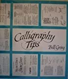 Calligraphy Tips, First Edition (0830655018) by Bill Gray