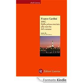 1097. Dalla prima crociata alla nascita del comune (eBook Laterza)