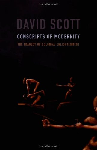Conscripts of Modernity: The Tragedy of Colonial...