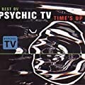 The Best Ov Psychic TV: Times's Up