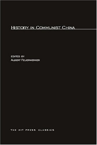 History in Communist China (MIT Press Classics)