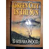 The Green City in the Sun (0394559665) by Barbara Wood
