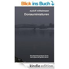 Donauminiaturen: Sammlung kleiner Texte vom Leben am gro�en Strom