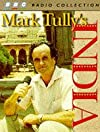 Mark Tully's India (BBC Radio Collection)