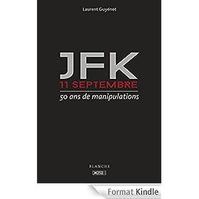 JFK 11-Septembre - 50 ans de manipulations