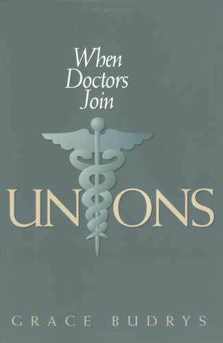 When Doctors Join Unions (Ilr Press Books)