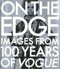 On the Edge: Images from 100 Years of Vogue K. Fraser