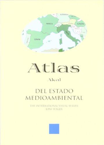 Atlas del estado medioambiental / Atlas of Environmental Status (Atlas Akal) (Spanish Edition)