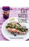 Eat With Love by Samira El Khafir