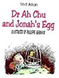 Dr. Ah Chu and Jonah's Egg