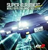 SUPER EUROBEAT presents 頭文字[イニシャル]D Fourth Stage D NON-STOP SELECTION