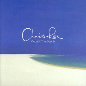 Chris Rea - King Of The  Beach - Zortam Music