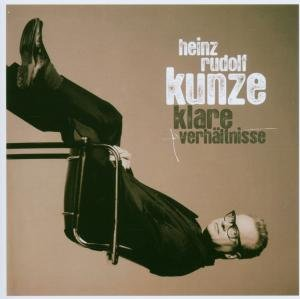 Heinz Rudolf Kunze - Klare Verhältnisse - Zortam Music