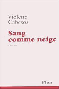 Sang comme neige par Violette Cabesos