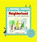 Curious George's Neighborhood: Exploring, Counting, Opposites, Matching, and More!: A Lift-The-Flap Adventure