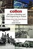 John Walsh Collen 200 Years of Building and Civil Engineering in Ireland: A History of the Collen Family Business, 1810-2010