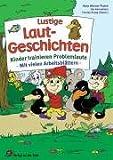 Lustige Laut-Geschichten: Kinder trainieren Problemlaute - Mit vielen Arbeitsblättern