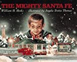 Mighty Santa Fe, The