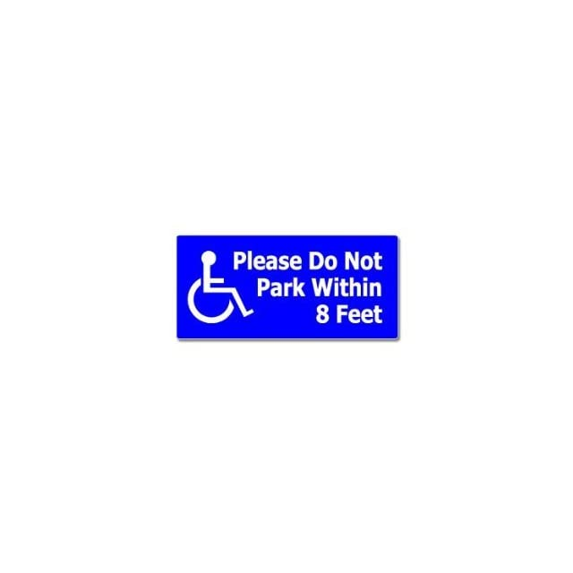 Please Do Not Park Within 8 Feet   Handicapped Disabled   Window Bumper Sticker Automotive